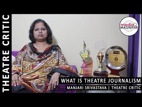 What is Theatre Journalism? Q&A W/Manjari Srivastava | Theatre Critic
