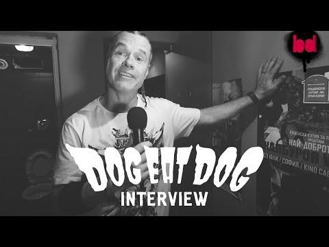 DOG EAT DOG / Interview / Sofia, 13.07.2018
