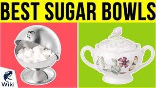 10 Best Sugar Bowls 2019