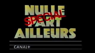 CANAL PLUS Jingle NULLE PART AILLEURS v1 début et fin