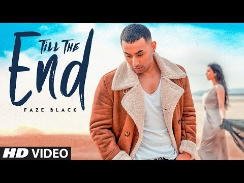 Till The End Latest Video Song Faze Black New Video Song 2019