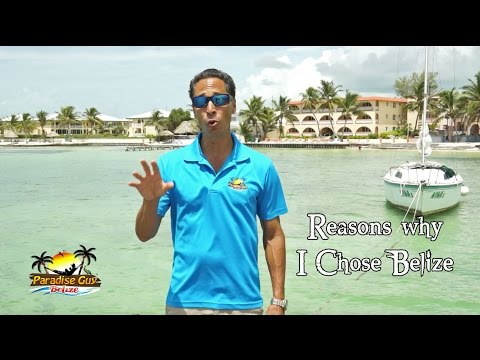 Why I Chose Belize to Live, Invest and Develop on Ambergris Caye,  Belize
