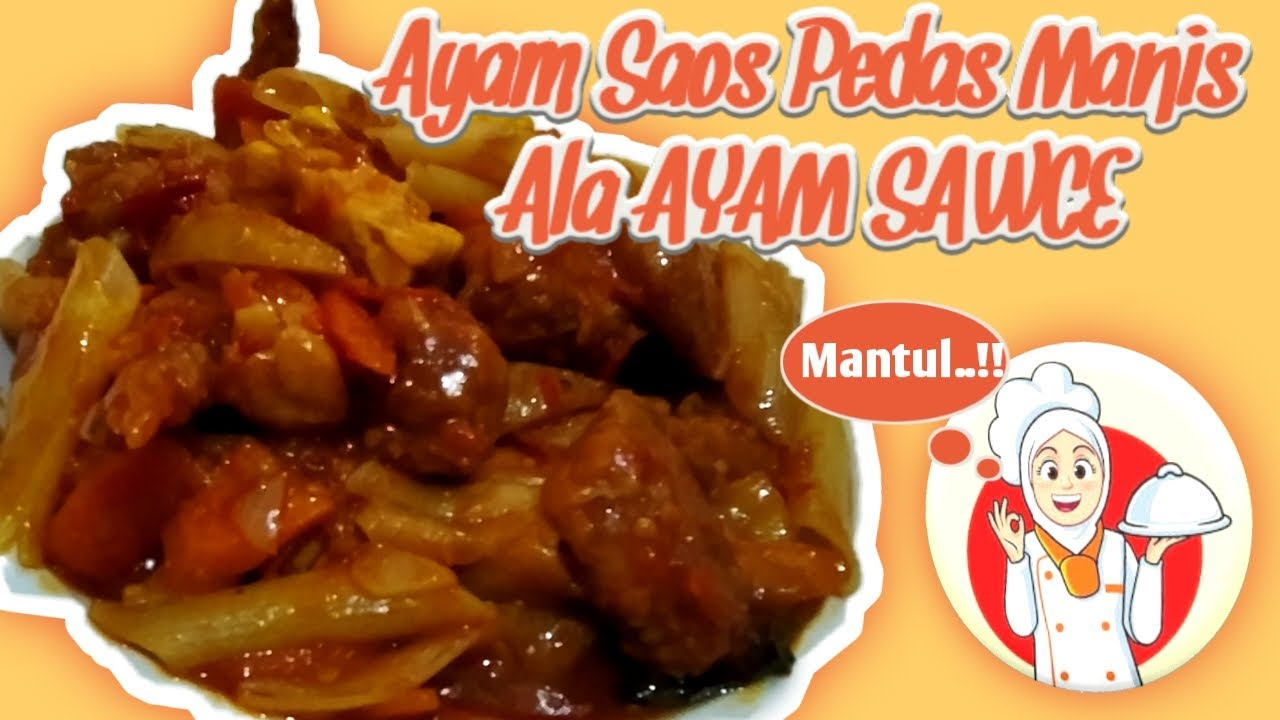 Resep Ayam Sawce Ayam Saos Pedas Manis Youtube