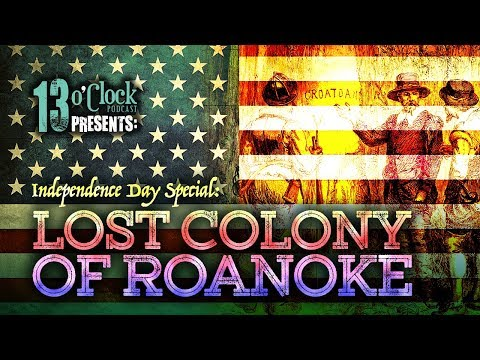 Episode 98 - Lost Colony of Roanoke and More! 4th of July Special