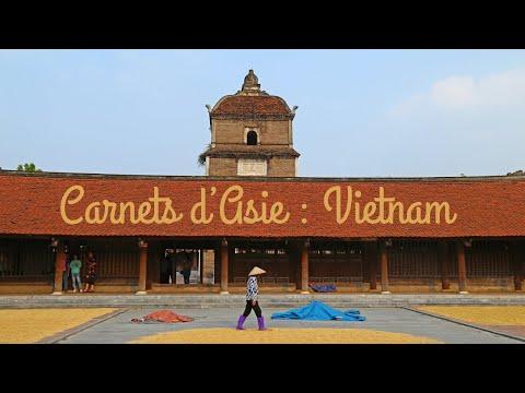 Carnets d'Asie - Vietnam, du Fleuve rouge au delta du Mékong