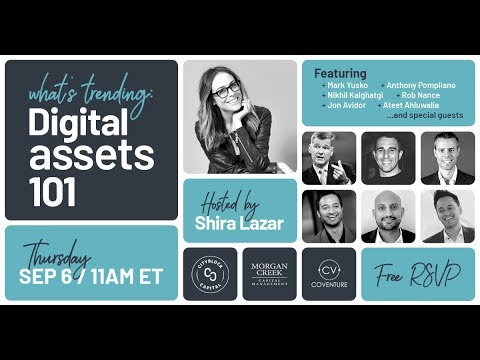 Digital Assets 101 - With Morgan Creek, CoVenture and CityBlock Capital