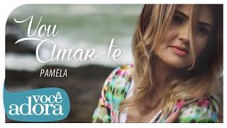 Pamela - Vou Amar-te  (Clipe Oficial)