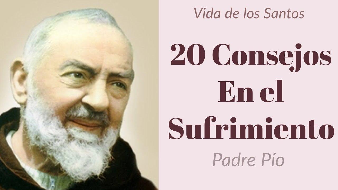 20 Consejos En El Sufrimiento Padre Pío