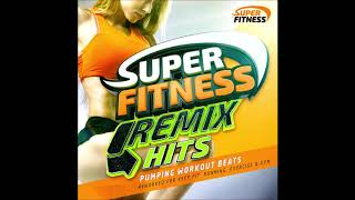 Super Fitness Remix Hits - Pumping Workout Beats – Reworked for Keep Fit, Running, Exercise and Gym