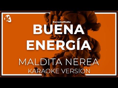 Maldita Nerea - Buena Energia (Karaoke)