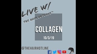 Live w/ The Hair Hotline: Collagen