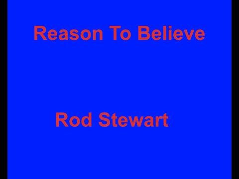 Reason To Believe -  Rod Stewart - with lyrics