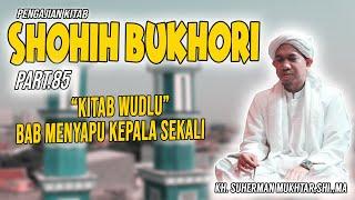 Download Video Part 85.Kitab Shahih Bukhori - BAB Menyapu Kepala Sekali... - KH.Suherman Mukhtar, MA MP3 3GP MP4