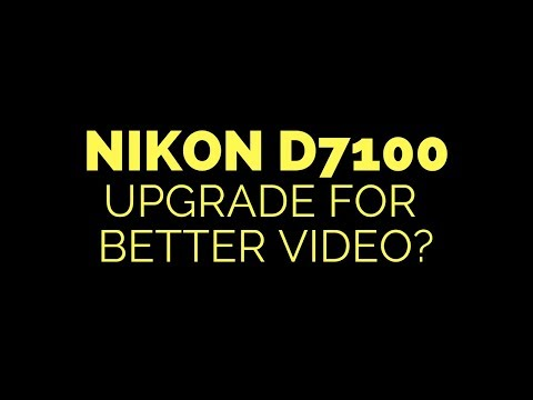 Nikon D7100 UPGRADE for BETTER Video? Canon 80D Canon M50 Fuji X-T20 Fuji X-T2 ?
