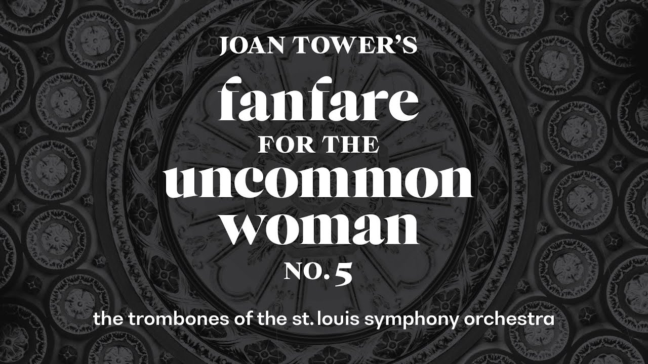 Fanfare for the Uncommon Woman No. 5