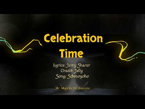 Celebration Time (Lyrics Video)