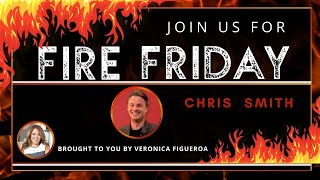 Fire Friday with Chris Smith
