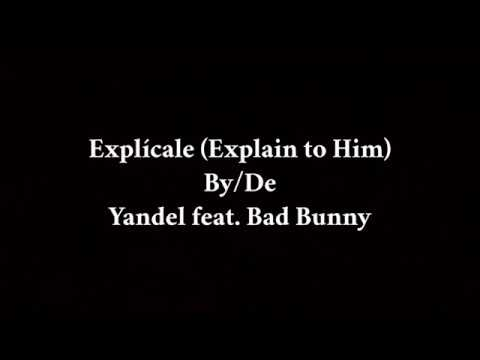 Yandel - Explícale feat. Bad Bunny (English Translation)