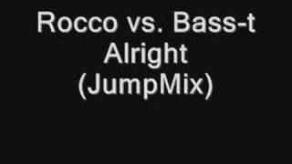 Rocco vs Bass-T Alright (JumpMix)