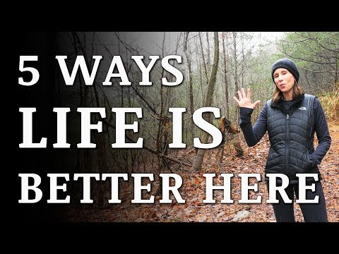 5 Ways Our Life is BETTER Living OFF GRID