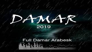 DAMAR   2019 /  Full  30  Şarkı -  Karışık Damar Arabesk Şarkılar - 1