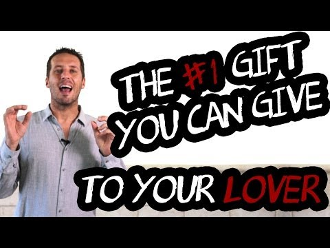 Relationship Advice: The #1 Gift You Can Give Your Lover