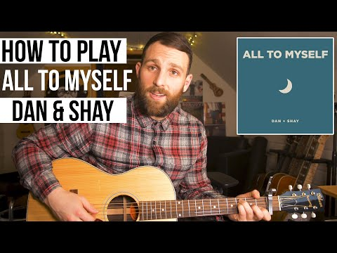 All To Myself - Dan & Shay (Guitar Lesson + Chords)