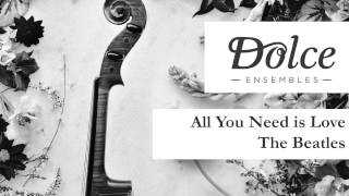 All You Need Is Love The Beatles String Quartet
