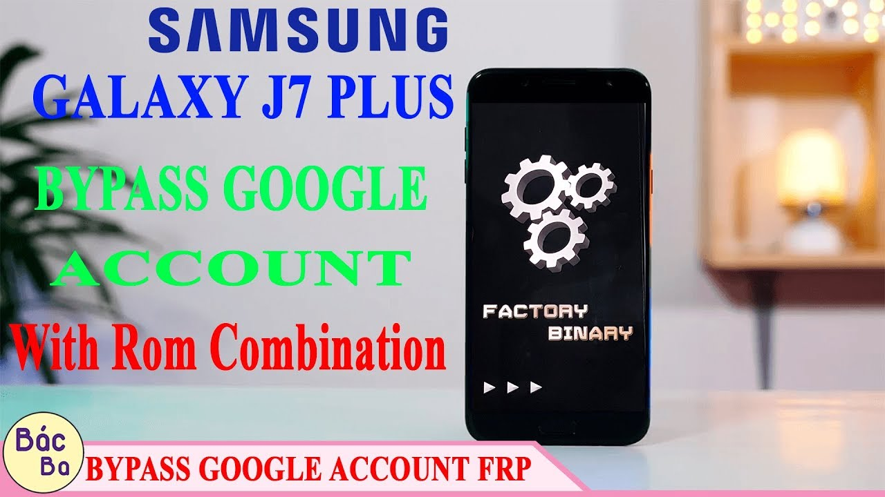 How To Bypass Google Account Samsung Galaxy J7 Plus With Rom Combination    New A Way