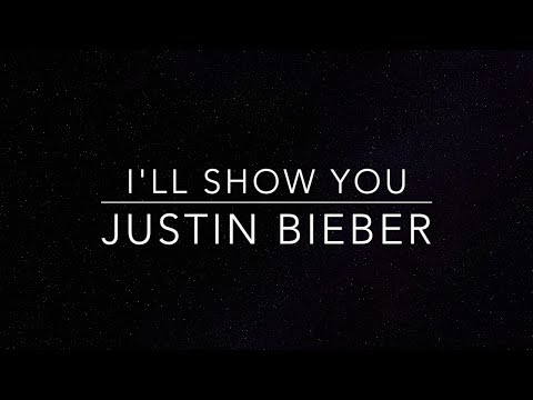 I'll Show You lyrics Justin Bieber HQ