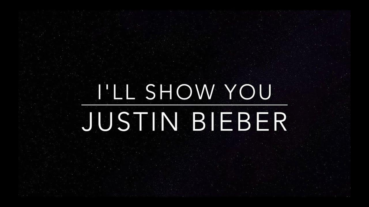 I'll Show You Lyrics Justin Bieber Hq Youtube