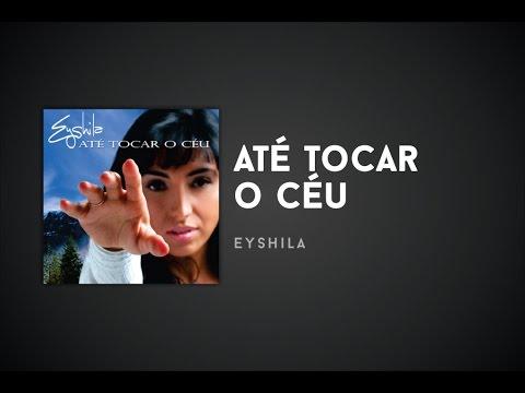 CEU COMPLETO BAIXAR TOCAR CD ATE EYSHILA O