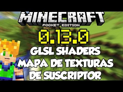 Minecraft PE 0.13.0 - MAPA DE TEXTURAS DE SUSCRIPTOR + SHADERS  PARA POCKET EDITION