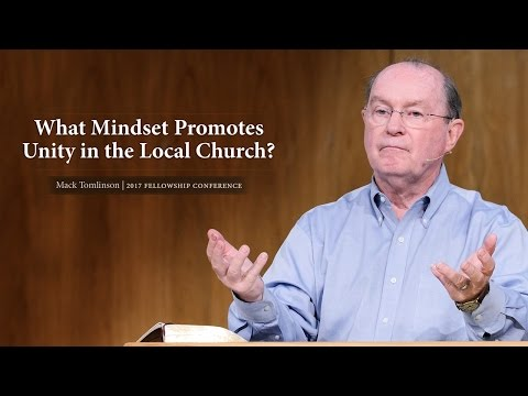 What Mindset Promotes Unity in the Local Church? - Mack Tomlinson