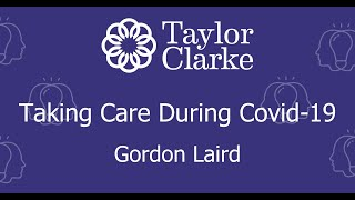 Gordon Laid- Taking Care in lockdown