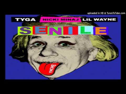 Nicki Minaj Ft Lil Wayne & Tyga - Senile (Explicit)
