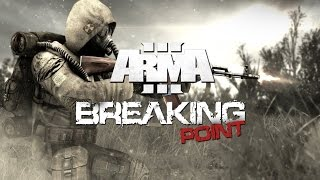 The Point at Which We Broke (Breaking Point Mod | Arma 3)