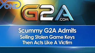 Scummy G2A Admits Selling Stolen Game Keys, Then Acts Like A Victim