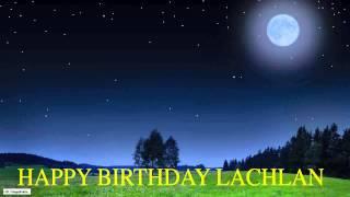 Lachlan  Moon La Luna - Happy Birthday