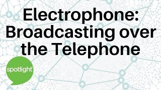"""Electrophone: Broadcasting Over Telephones"" - practice English with Spotlight"