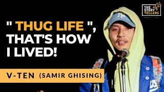Mr. Samir Ghishing (VTEN): Thug Life- That's how I lived: The Storyyellers
