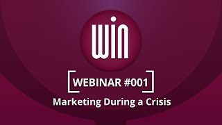 Introducing WIN Webinars - Marketing During a Crisis: Tips to Pivot Your Marketing Messages