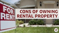 CONS OF OWNING A RENTAL PROPERTY (Are there downsides to long term real estate investing?)