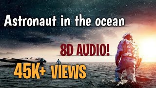 Astronaut in the ocean - Masked Wolf (8D Audio)