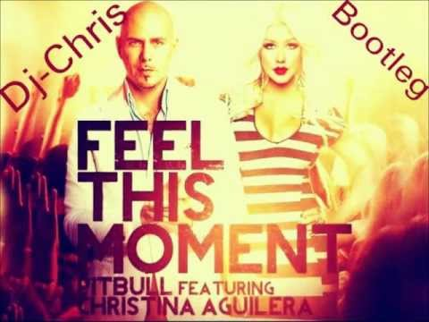 Pitbull Feat Christina Aguilera - Feel This Moment (Bootleg) (Dj-Chris) (Download)