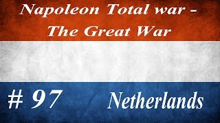 Let's play Napoleon Total war - The Great War Mod - Netherlands: Part 97 Russia's Days Are Numbered