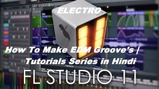 How To Make EDM Groove (Electro)  FL STUDIO   HINDI