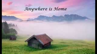 Anywhere Is Home