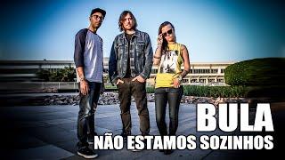 BULA - Não estamos sozinhos II (Lyric Video)