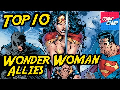 Top 10 Wonder Woman Allies – A Comic Island List
